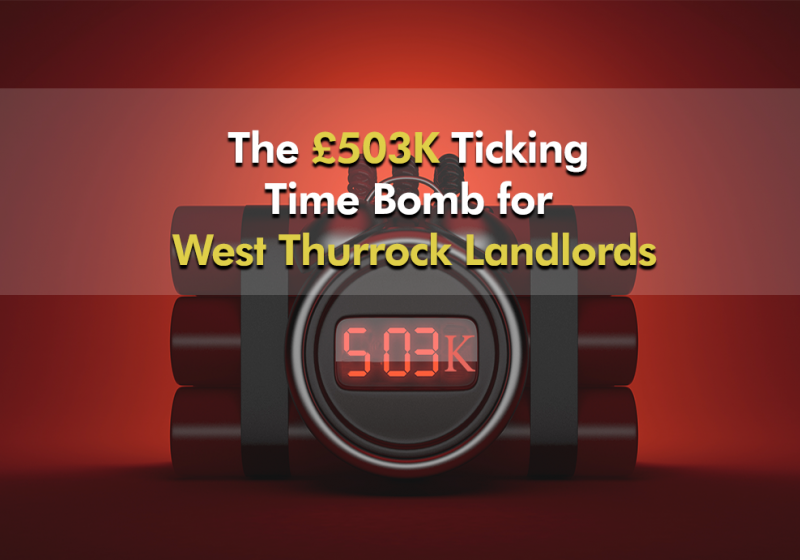 The 503k Ticking Time Bomb for West Thurrock Landlords